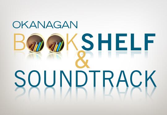 Okanagan Bookshelf & Soundtrack