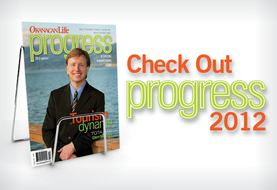 Okanagan Life Presents Progress 2012