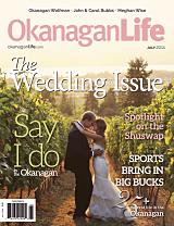 As seen in the July 2014 Okanagan Life Magazine