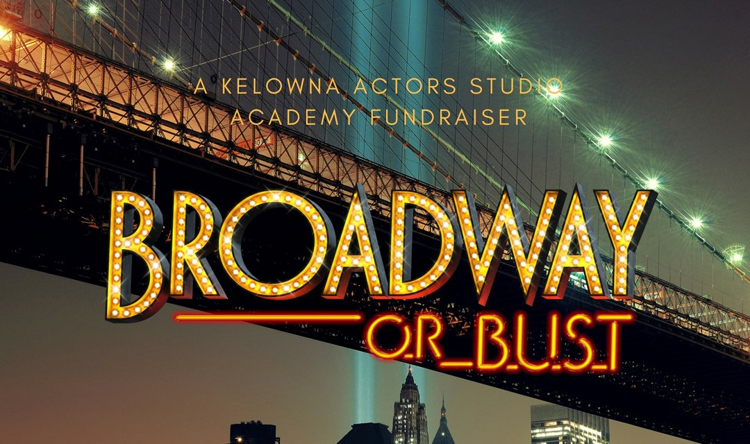 Kelowna Actors Studio presents a Broadway Revue Fundraiser