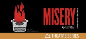 Misery: Theatre Series @ Vernon & District Performing Arts Centre | Vernon | BC | Canada