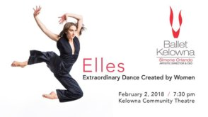 Elles: Extraordinary Dance Created by Women @ Kelowna Community Theatre | Kelowna | BC | Canada