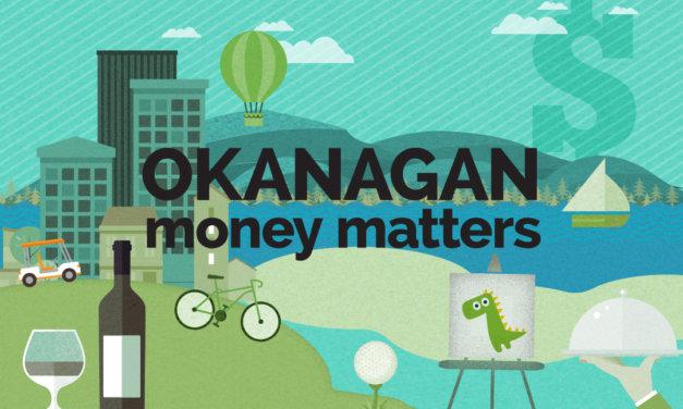 Okanagan money matters